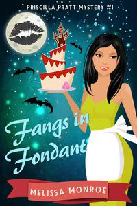 Fangs in Fondant: A Vampire & Baking Paranormal Cozy Mystery
