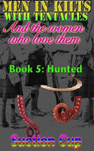 Men In Kilts With Tentacles and The Women Who Love Them - Book 5: Hunted