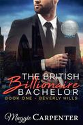 The British Billionaire Bachelor: Beverly Hills
