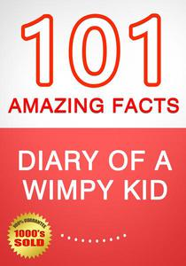 Diary of a Wimpy Kid - 101 Amazing Facts You Didn't Know