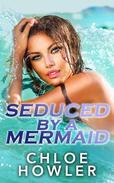 Seduced By A Mermaid (Cowboy Mermaid Sex Erotica)