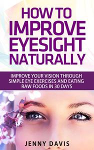 How to Improve Your Eyesight Naturally