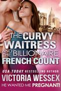 The Curvy Waitress and the Billionaire French Count