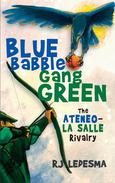 Blue Babble, Gang Green: The Ateneo-La Salle Rivalry