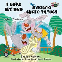 I Love My Dad (English Ukrainian Bilingual Book)