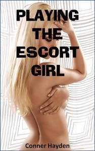 Playing the Escort Girl
