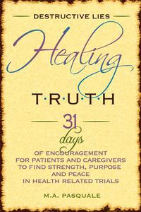Destructive Lies, Healing Truth