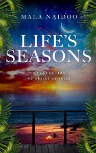 Life's Seasons - A Collection of Short Stories