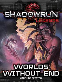 Shadowrun Legends: Worlds Without End