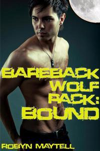 Bareback Wolf Pack: Bound (Gay Werewolf Erotica)