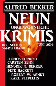 Neun ungewöhnliche Krimis Juni 2019