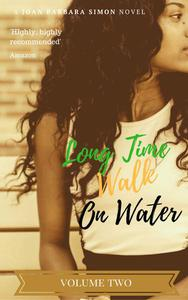 Long Time Walk on Water