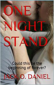 One Night Stand: Could this be the Beginning of Forever?