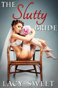 The Slutty Bride