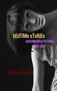 Bedtime Stories: Subconscious Fictions: 1987-2017