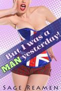 But I was a Man Yesterday! -3 Book Gender Swap Bundle