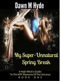 My Super-Unnatural Spring Break