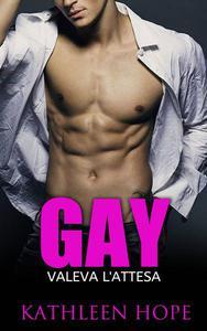 Gay: Valeva l'attesa