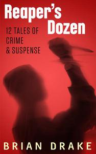 Reaper's Dozen: 12 Tales of Crime & Suspense