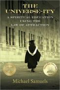 The Universe-ity: A Spiritual Education using the Law of Attraction