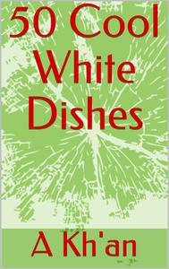 50 Cool White Dishes