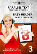 Learn Polish - Easy Reader | Easy Listener | Parallel Text - Polish Audio Course No. 3