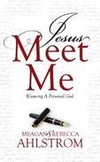 Jesus Meet Me: Knowing A Personal God