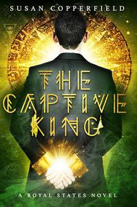 The Captive King: A Royal States Novel