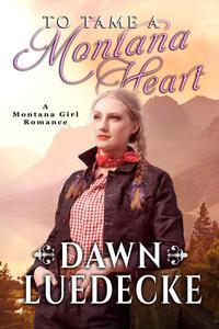 To Tame A Montana Heart