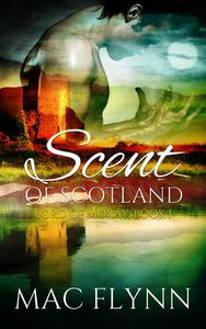 Scent of Scotland: Lord of Moray #1 (BBW Scottish Werewolf / Shifter Romance)