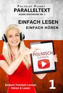 Polnisch Lernen - Einfach Lesen | Einfach Hören | Paralleltext - Audio-Sprachkurs Nr. 1