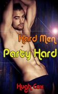 Hard Men Party Hard (Gay Billionaire MMM Menage Erotica)