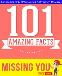 Missing You - 101 Amazing Facts You Didn't Know