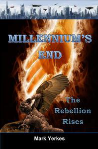 Millennium's End: The Rebellion Rises