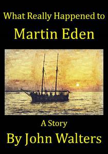 What Really Happened to Martin Eden