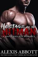 Hostage of the Hitman - A Mafia Bad Boy Romance