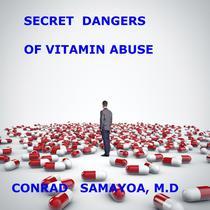 Secret Dangers of Vitamins Abuse