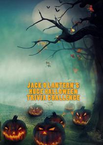Jack O Lantern's Huge Halloween Trivia Challenge