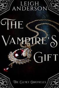 The Vampire's Gift (A Gothic Vampire Tale)