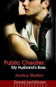 Public Cheater: My Husband's Boss