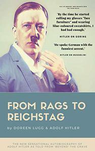 From Rags to Reichstag: The sensational 'new' autobiography of Adolf Hitler