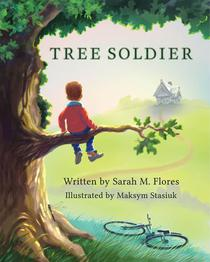 Tree Soldier: A Children's Book About the Value of Family
