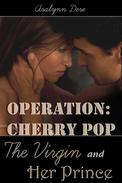 Operation Cherry Pop: The Virgin and Her Prince