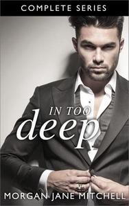 In Too Deep - The Complete Series