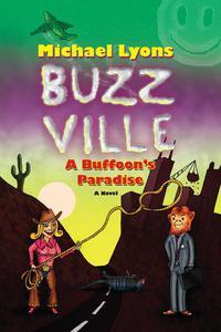 BUZZ VILLE:  A Buffoon's Paradise