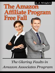 The Amazon Affiliate Program Free Fall - The Glaring Faults in Amazon Associates Program
