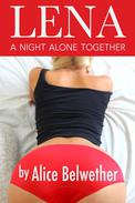 Lena: A night alone together