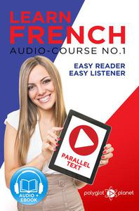 Learn French - Easy Reader | Easy Listener | Parallel Text Audio Course No. 1