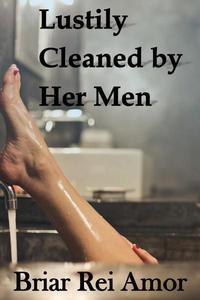 Lustily Cleaned by Her Men