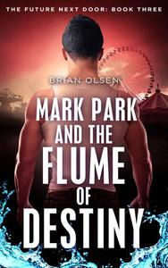 Mark Park and the Flume of Destiny